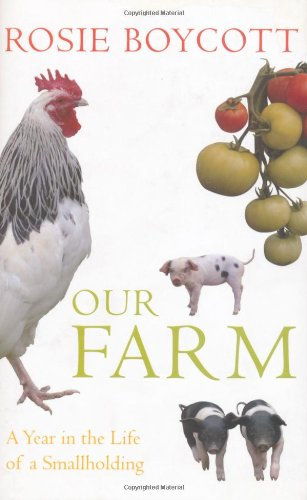 Our Farm: A Year In The Life Of A Smallholding