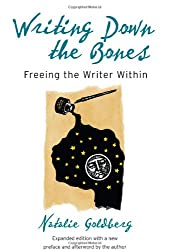 Writing Down the Bones: Freeing the Writer Within, 2nd Edition