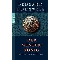 Die Artus-Chroniken. Der Winterkönig: Buch 1
