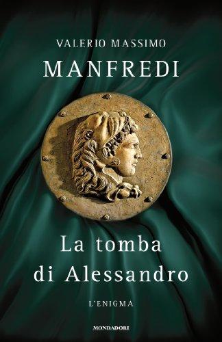 Valerio Massimo Manfredi - La tomba di Alessandro