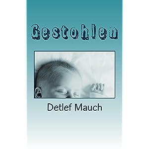 GESTOHLEN (Protokolle nach wahren Begebenheiten)