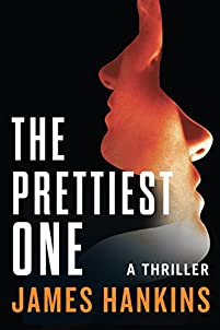 The Prettiest One: A Thriller by James Hankins ebook deal
