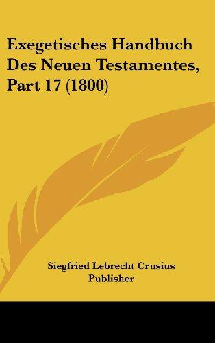 Exegetisches Handbuch Des Neuen Testamentes, Part 17 (1800)