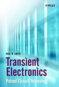 Transient Electronics: Pulsed Circuit Technology by Wiley