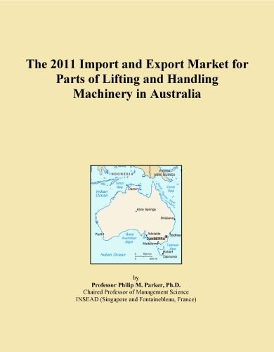 The 2011 Import and Export Market for Parts of Lifting and Handling Machinery in Australia