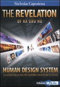The revelation. Ra uru hu. Human design system. La scienza della vita per scoprire e realizzare te stesso