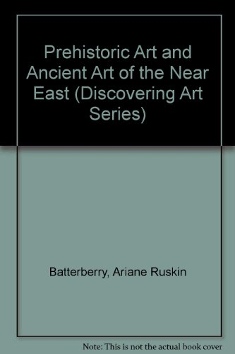 Prehistoric Art and Ancient Art of the Near East (Discovering Art Series) PDF