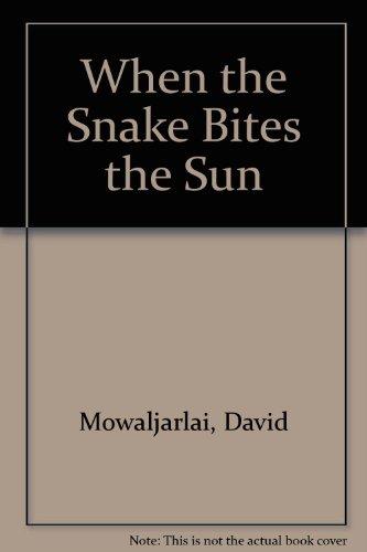 When the Snake Bites the Sun