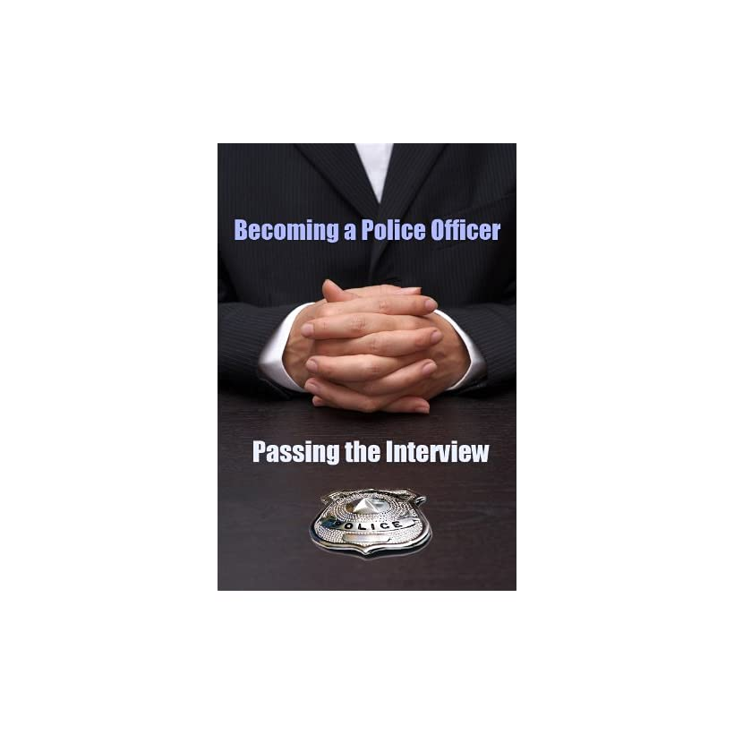 Becoming a Police Officer Passing the Interview