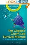 The Organic Chem Lab Survival Manual:...