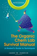 The Organic Chem Lab Survival Manual A Student s Guide to by James W. Zubrick