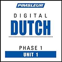 Dutch Phase 1, Unit 01: Learn to Speak and Understand Dutch with Pimsleur Language Programs  by Pimsleur