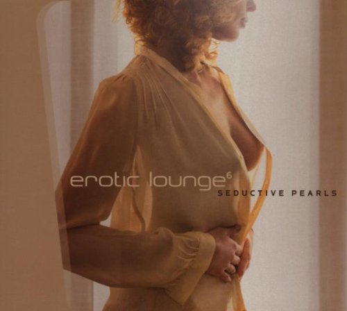 VA-Erotic Lounge 6 Seductive Pearls-2CD-FLAC-2007-DeVOiD Download