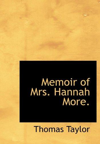 Memoir of Mrs. Hannah More.