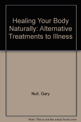 Healing Your Body Naturally: Alternative Treatments to Illness