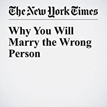 Why You Will Marry the Wrong Person Other by Alain De Botton Narrated by Kristi Burns
