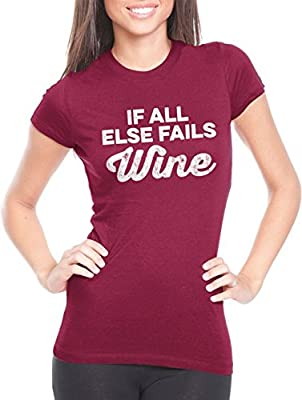 Womens If All Else Fails, Wine Funny Drinking T Shirt