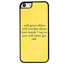 Fuson Premium Let`S Grow Old Metal Printed with Hard Plastic Back Case Cover for Apple iPhone 5C