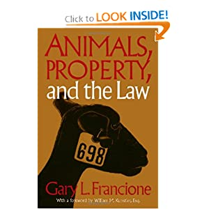 Animals Property & The Law - Gary Francione