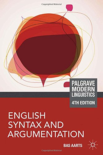 English Syntax and Argumentation (Palgrave Modern Linguistics)