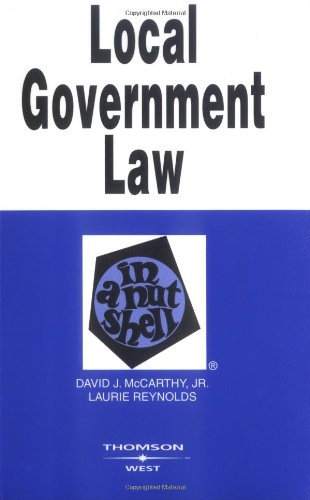 Local Government Law in a Nutshell (In a Nutshell (West Publishing))