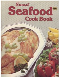 Seafood cook book (Sunset cook books)