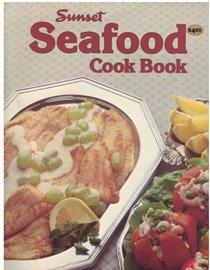 Seafood cook book (Sunset cook books)