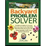 Jerry Baker's Backyard Problem Solver: 2,168 Natural Solutions for Growing Great Grass, Super Shrubs, Bright Bulbs, Perfect Perennials, Amazing Annuals, ... Terrific Trees, and Much, Much More!