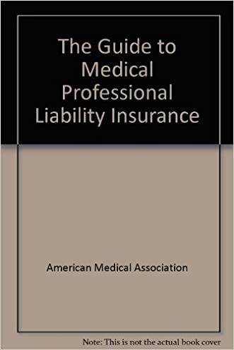 The Guide to Medical Professional Liability Insurance