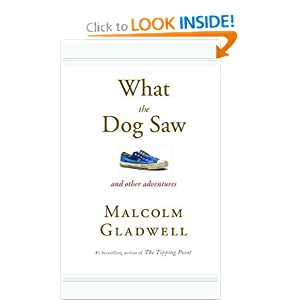What the Dog Saw: And Other Adventures [Hardcover]