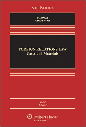 Foreign Relations Law: Cases and Materials