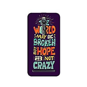 HOPE IS NOT CRAZY BACK COVER FOR ASUS ZENFONE 2
