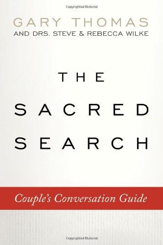 The Sacred Search Couple's Conversation Guide, Thomas, Gary; Wilke, Steve; Wilke, Rebecca
