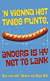img - for 'n Vienna het twee punte, anders is hy net te lank (Afrikaans Edition) book / textbook / text book