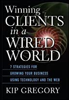 Winning Clients in a Wired World : Seven…