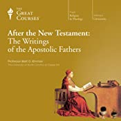 After the New Testament: The Writings of the Apostolic Fathers |  The Great Courses, Bart D. Ehrman