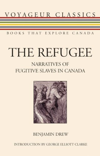 The Refugee: Narratives of Fugitive Slaves in Canada (Voyageur Classics)