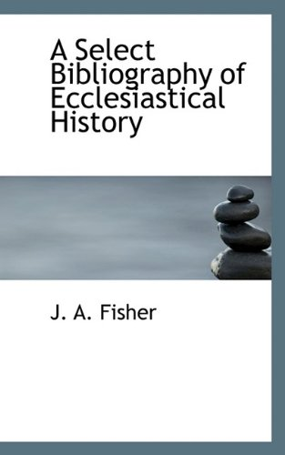 A Select Bibliography of Ecclesiastical History