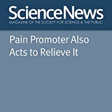 Pain Promoter Also Acts to Relieve It Other Auteur(s) : Rachel Ehrenberg Narrateur(s) : Jamie Renell