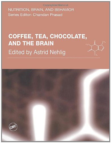 Coffee, Tea, Chocolate, And The Brain (Nutrition, Brain And Behavior)