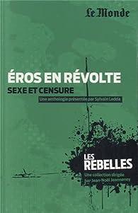 Eros en révolte, sexe et censure par Sylvain Ledda