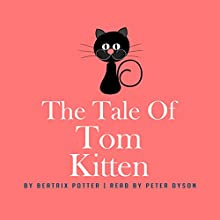 The Tale of Tom Kitten Audiobook by Beatrix Potter Narrated by Peter Dyson