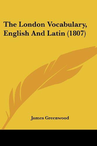 The London Vocabulary, English and Latin (1807)