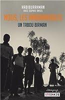 Nous, les Innommables - Un tabou birman