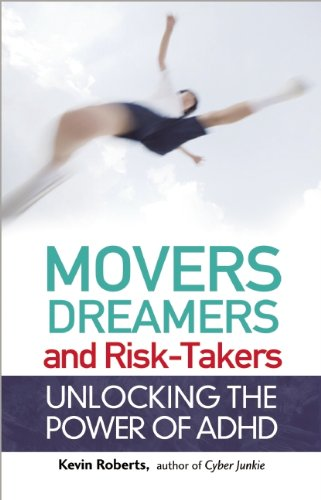 Movers, Dreamers, and Risk-Takers: Unlocking the Power of ADHD, Kevin Roberts