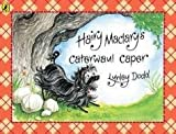 Lynley Dodd Hairy Maclary's Caterwaul Caper (Hairy Maclary and Friends)