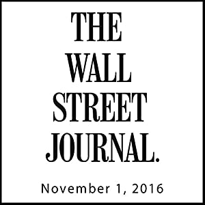 The Morning Read from The Wall Street Journal, November 01, 2016 Newspaper / Magazine