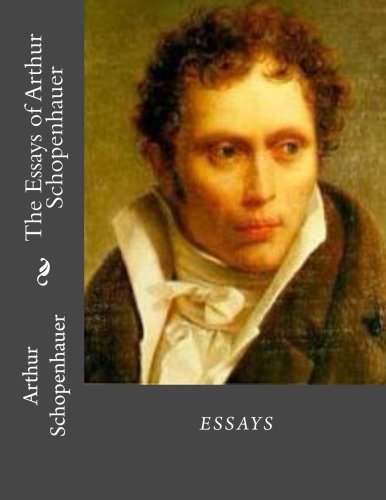 art arthur controversy essay schopenhauer Browse and read essays of arthur schopenhauer the art of controversy the essays of arthur schopenhauer the art of controversy the when there are many people who don't.