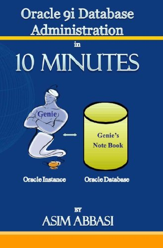 Oracle 9i Database Administration in 10 Minutes