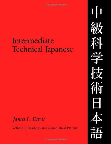 Intermediate Technical Japanese, Volume 1: Readings and...
